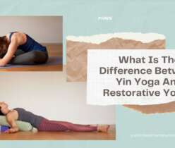 Between Yin Yoga And Restorative Yoga